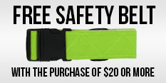 Free Safety Belt with the purchase of $20 or more